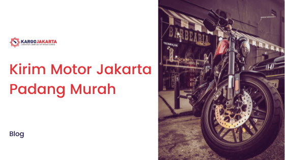 Kirim Motor Jakarta Padang